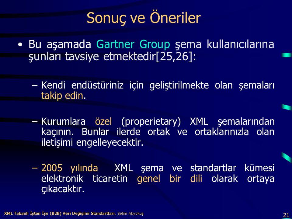 Sonuç ve Öneriler Bu aşamada Gartner Group şema kullanıcılarına şunları tavsiye etmektedir[25,26]: